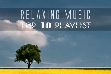 Relaxing Music - Top 10 playlist