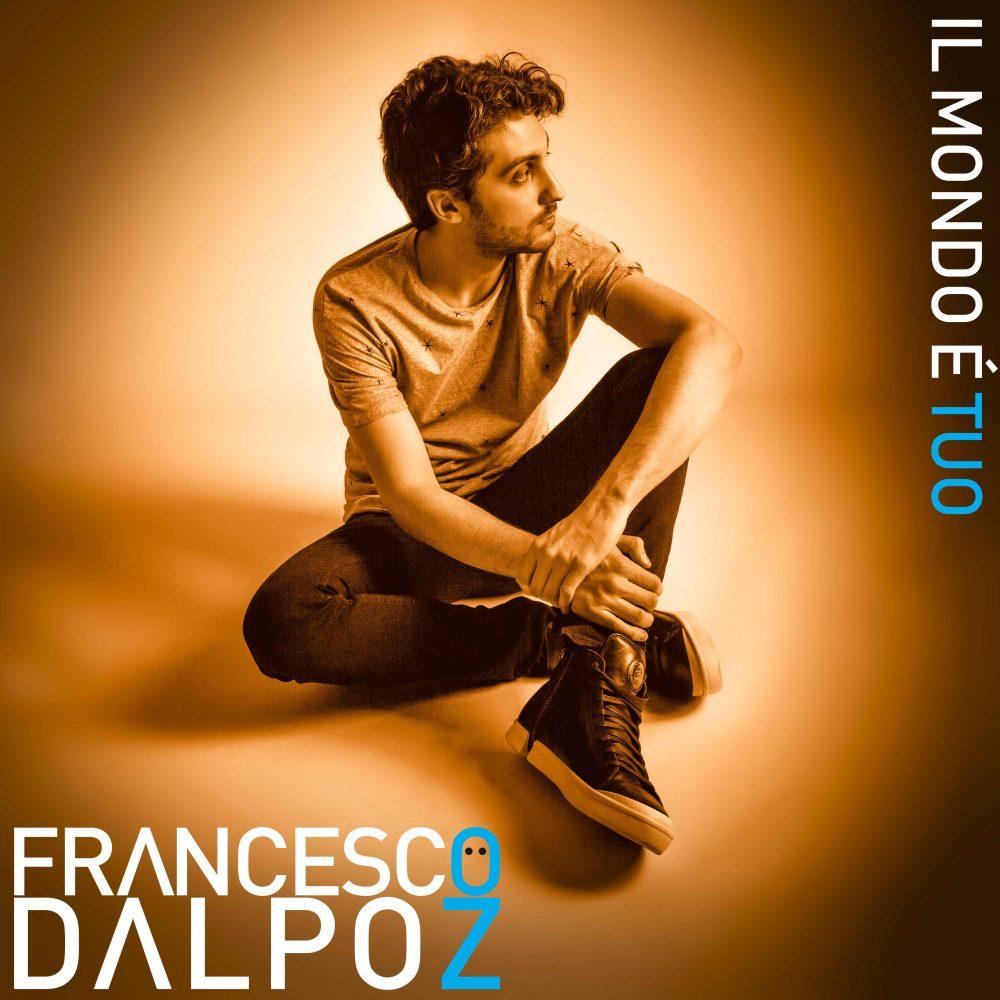 Francesco Dal Poz - Il mondo è tuo