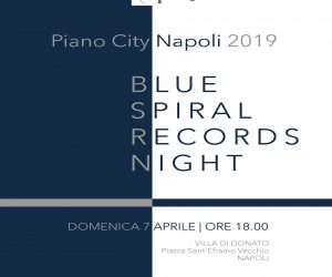 Blue Spiral Records Night - Piano City Napoli 2019