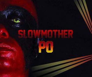 SLOWMOTHER - PO
