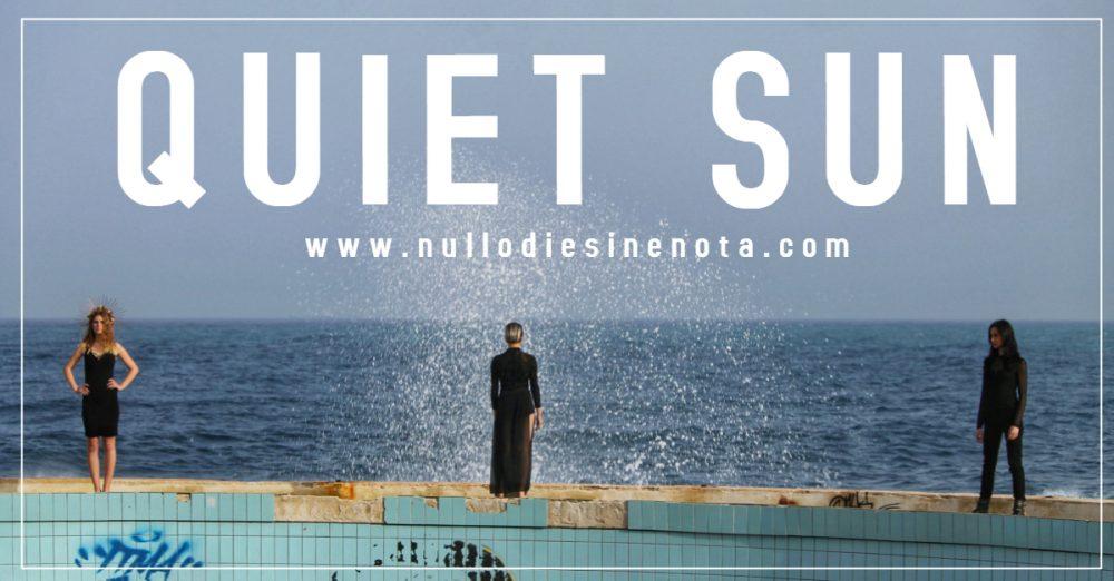 QUIET SUN - nuovo videoclip di Leonardo Barilaro