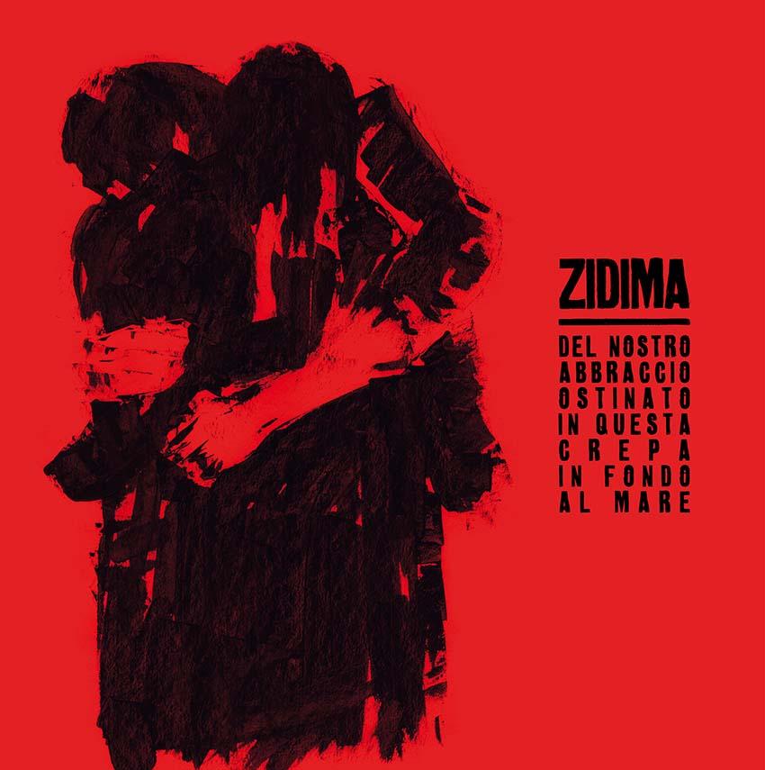 Del nostro abbraccio ostinato in questa crepa in fondo al mare- ZiDima