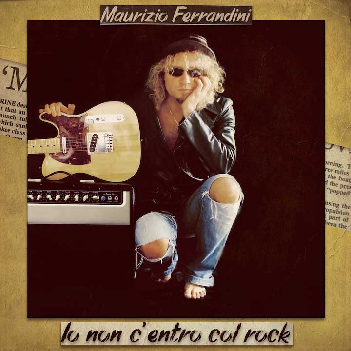 Maurizio-Ferrandini---Io-non-c-entro-col-rock